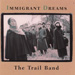 The Trail Band, Immigrant Dreams