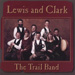 The Trail Band, Lewis And Clark