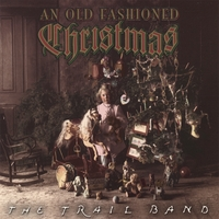 The Trail Band, An Old Fashioned Christmas