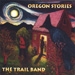 The Trail Band, Oregon Stories